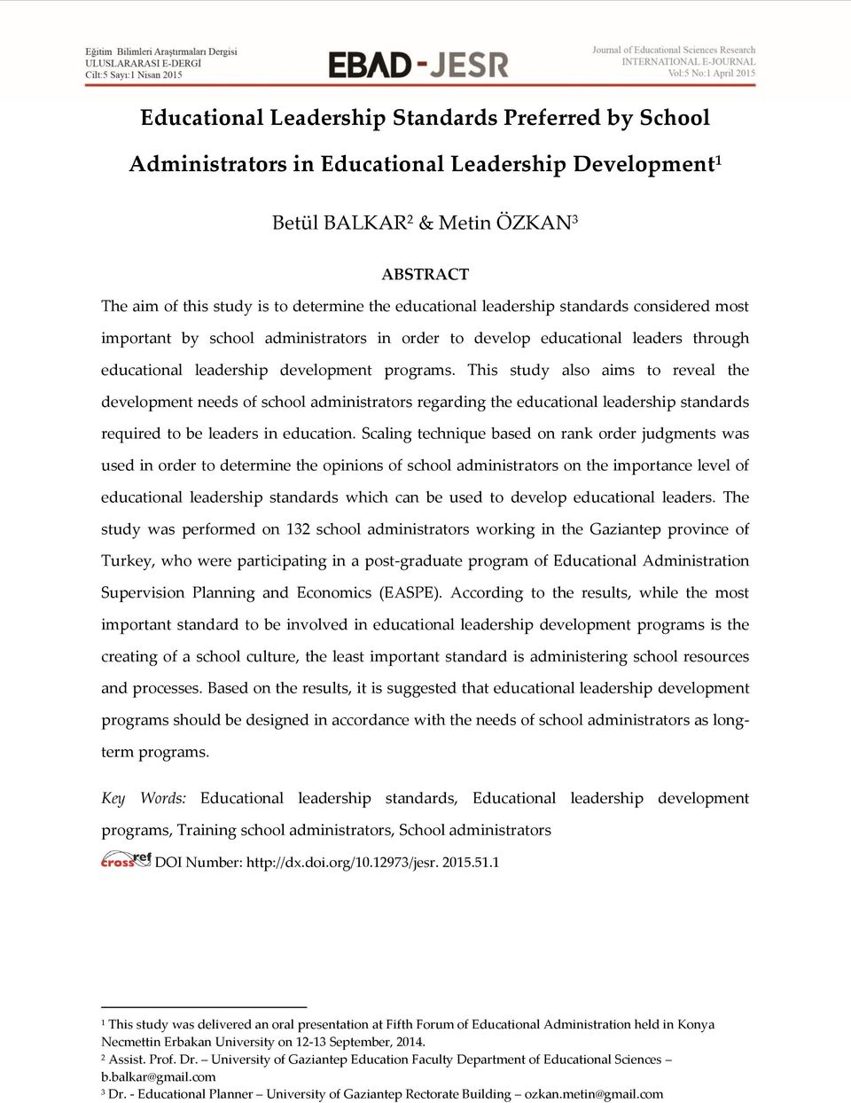 This study also aims to reveal the development needs of school administrators regarding the educational leadership standards required to be leaders in education.