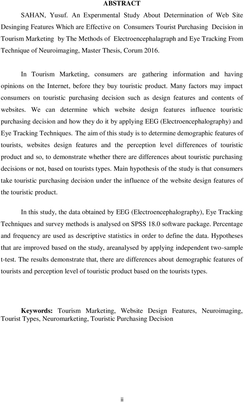 Eye Tracking From Technique of Neuroimaging, Master Thesis, Corum 2016.