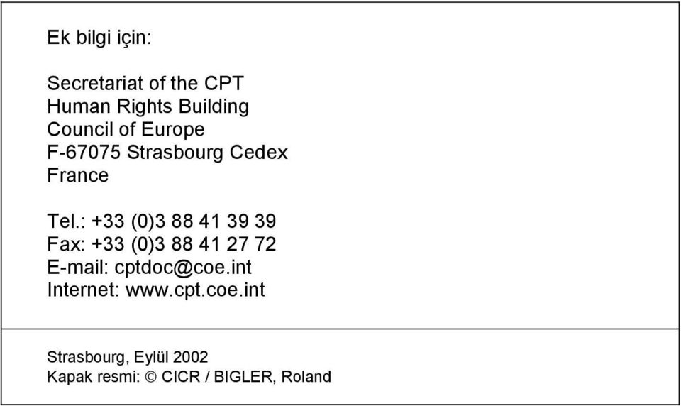: +33 (0)3 88 41 39 39 Fax: +33 (0)3 88 41 27 72 E-mail: cptdoc@coe.