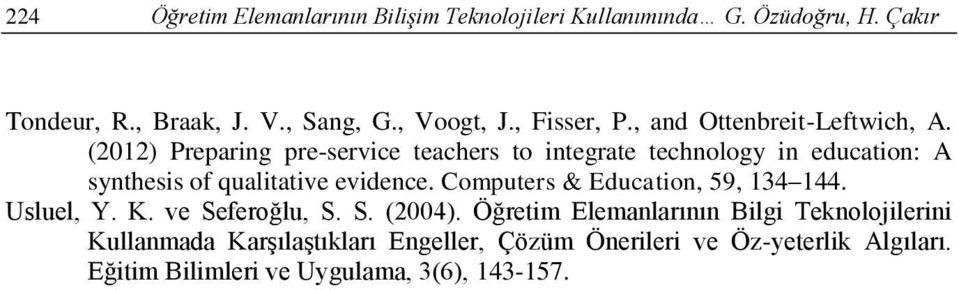 (2012) Preparing pre-service teachers to integrate technology in education: A synthesis of qualitative evidence.