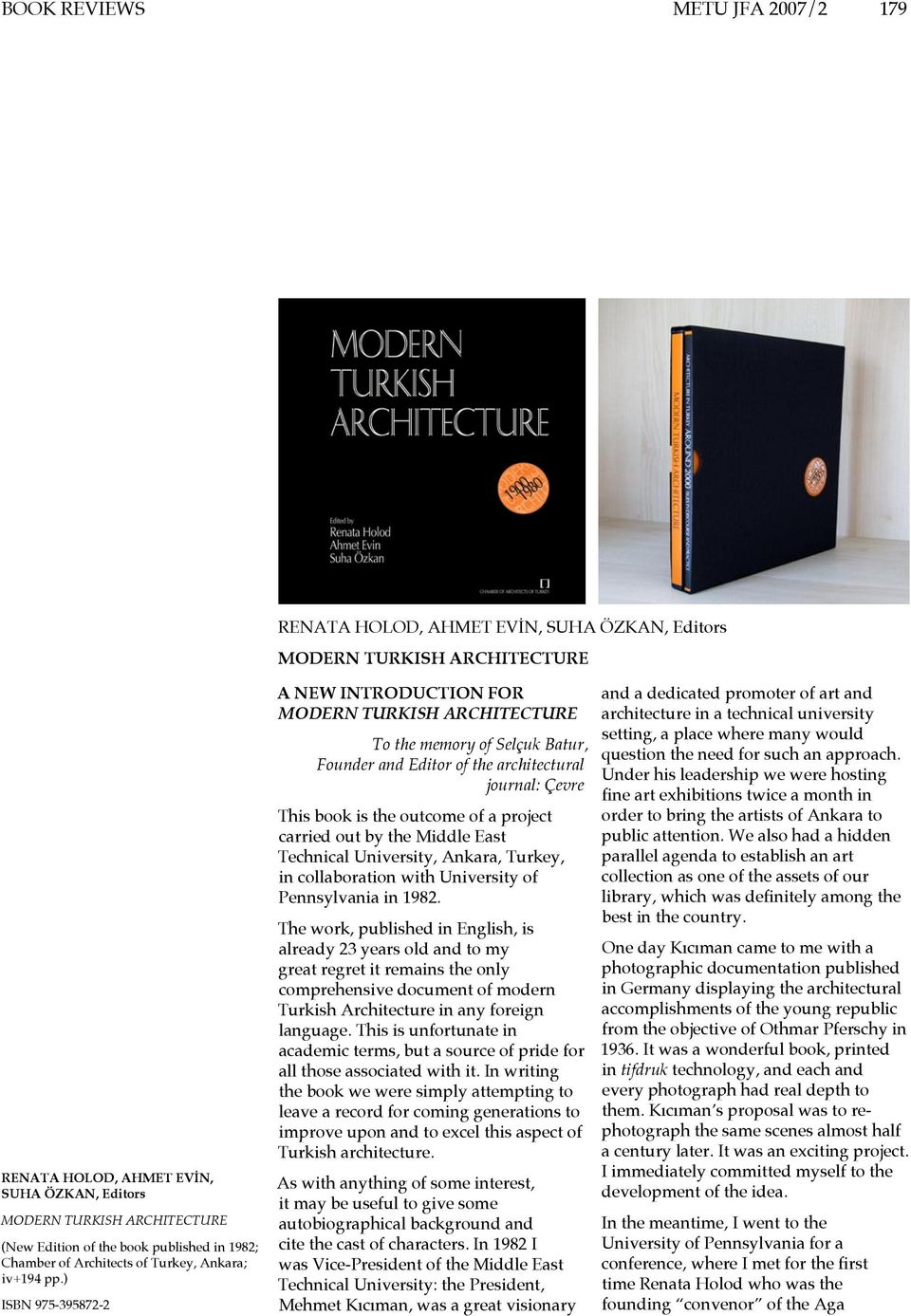 ) ISBN 975-395872-2 A NEW INTRODUCTION FOR MODERN TURKISH ARCHITECTURE To the memory of Selçuk Batur, Founder and Editor of the architectural journal: Çevre This book is the outcome of a project