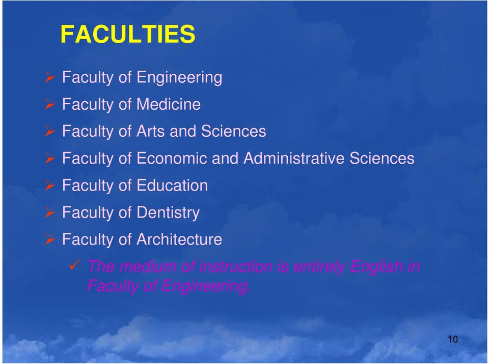 Faculty of Education Faculty of Dentistry Faculty of Architecture