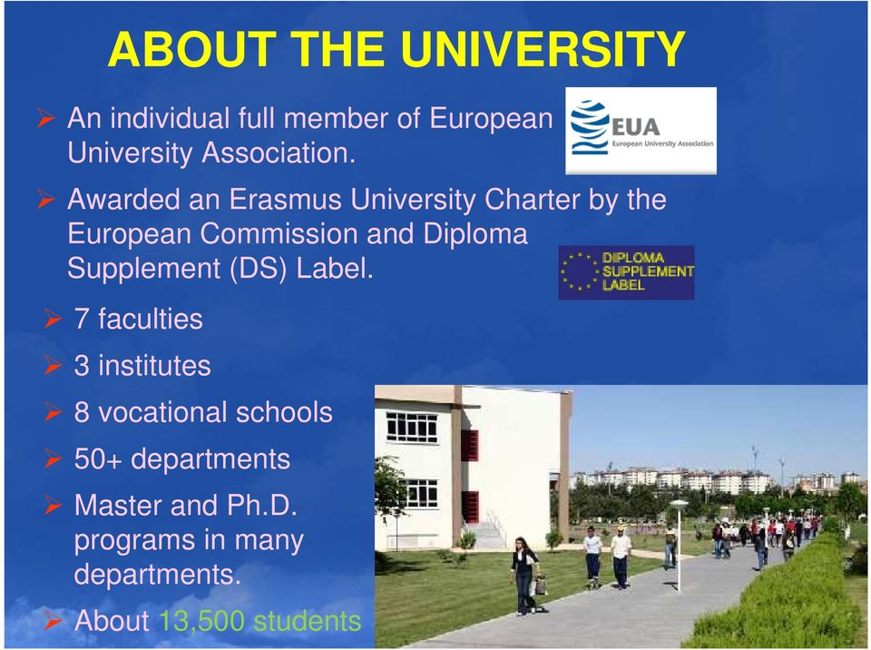 Awarded an Erasmus University Charter by the European Commission and Diploma