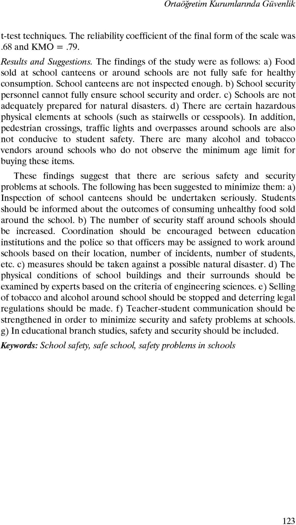 b) School security personnel cannot fully ensure school security and order. c) Schools are not adequately prepared for natural disasters.