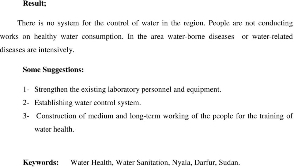 In the area water-borne diseases or water-related diseases are intensively.