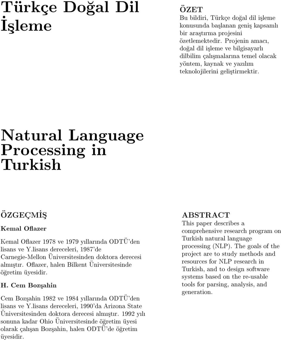 Natural Language Processing in Turkish OZGECM_IS Kemal Oazer Kemal Oazer 1978 ve 1979 yllarnda ODT U'den lisans ve Y.