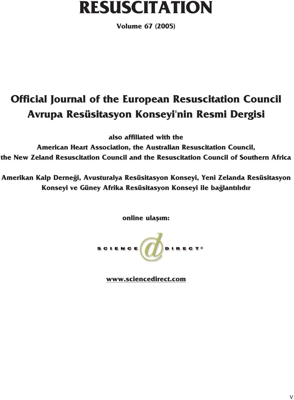 Resuscitation Council and the Resuscitation Council of Southern Africa Amerikan Kalp Derne i, Avusturalya Resüsitasyon