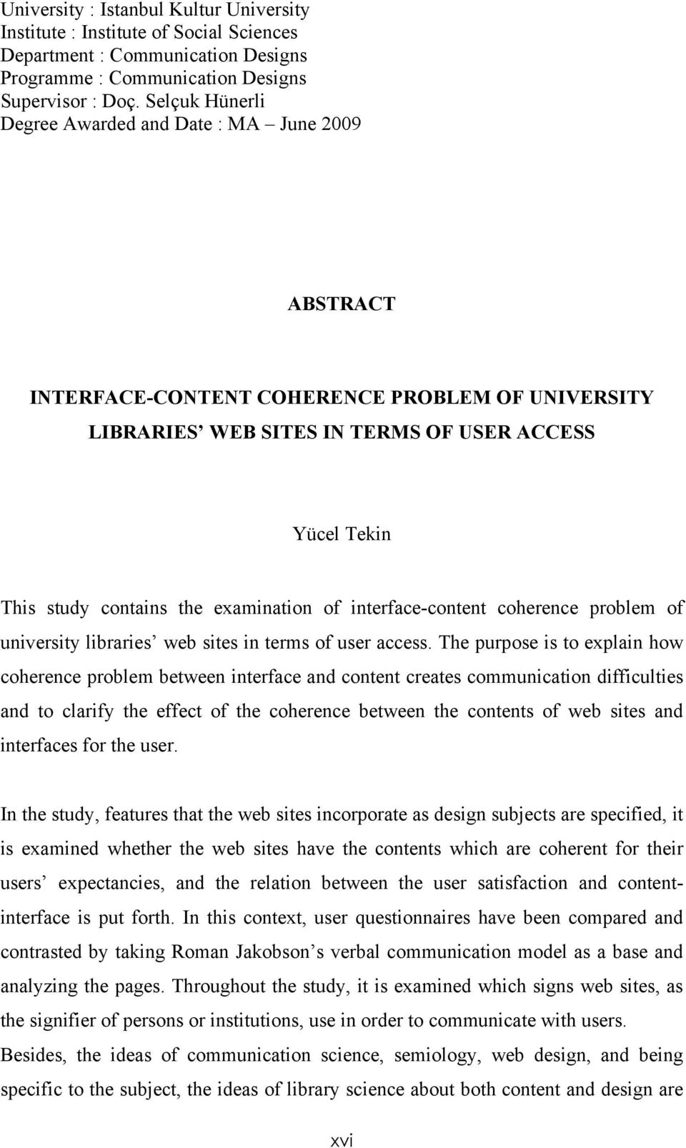 examination of interface-content coherence problem of university libraries web sites in terms of user access.