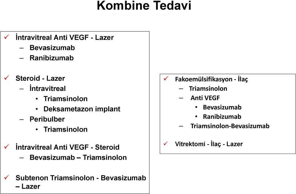 Triamsinolon Anti VEGF Bevasizumab Ranibizumab Triamsinolon Bevasizumab İntravitreal Anti VEGF