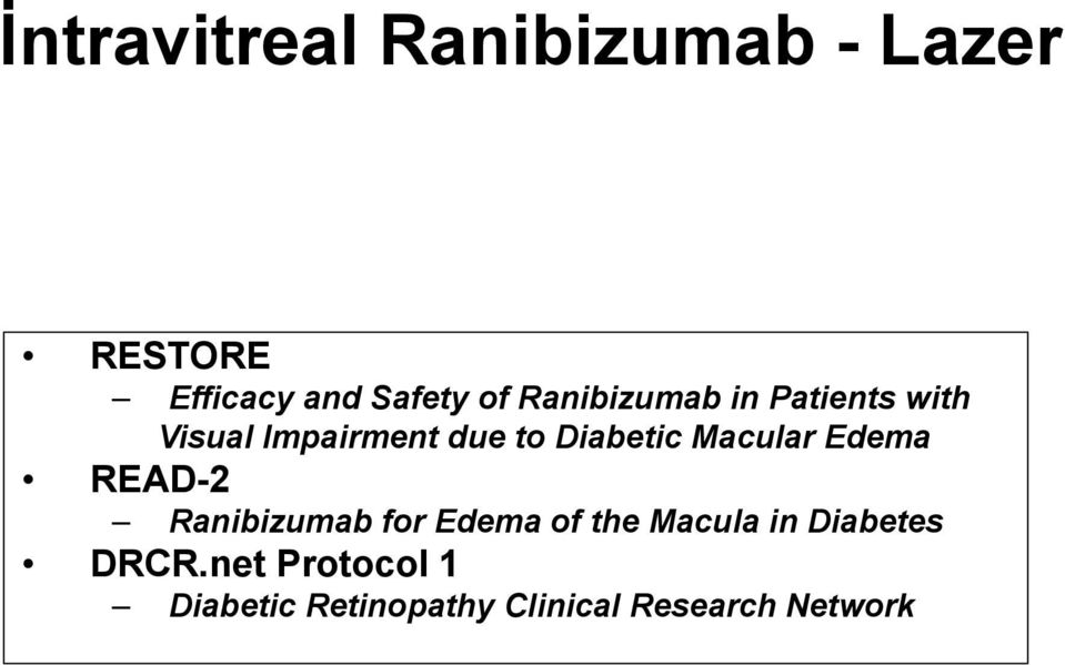 Macular Edema READ-2 Ranibizumab for Edema of the Macula in