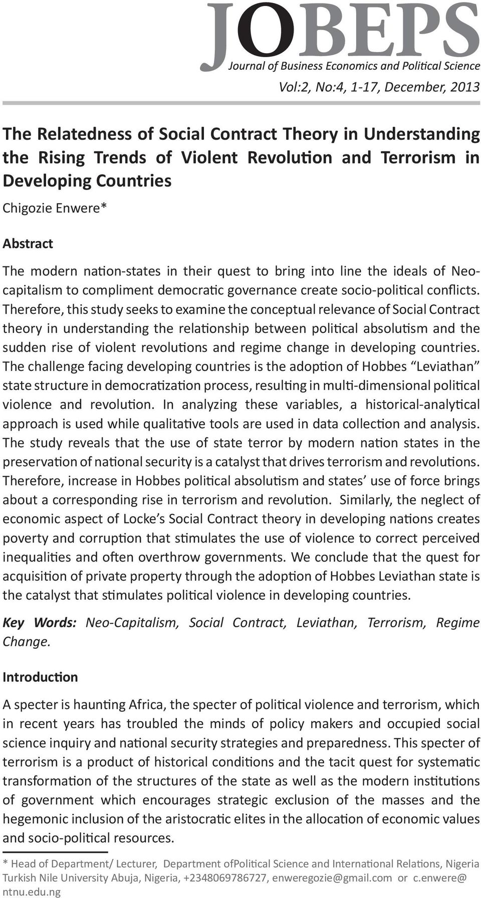 Therefore, this study seeks to examine the conceptual relevance of Social Contract theory in understanding the relationship between political absolutism and the sudden rise of violent revolutions and