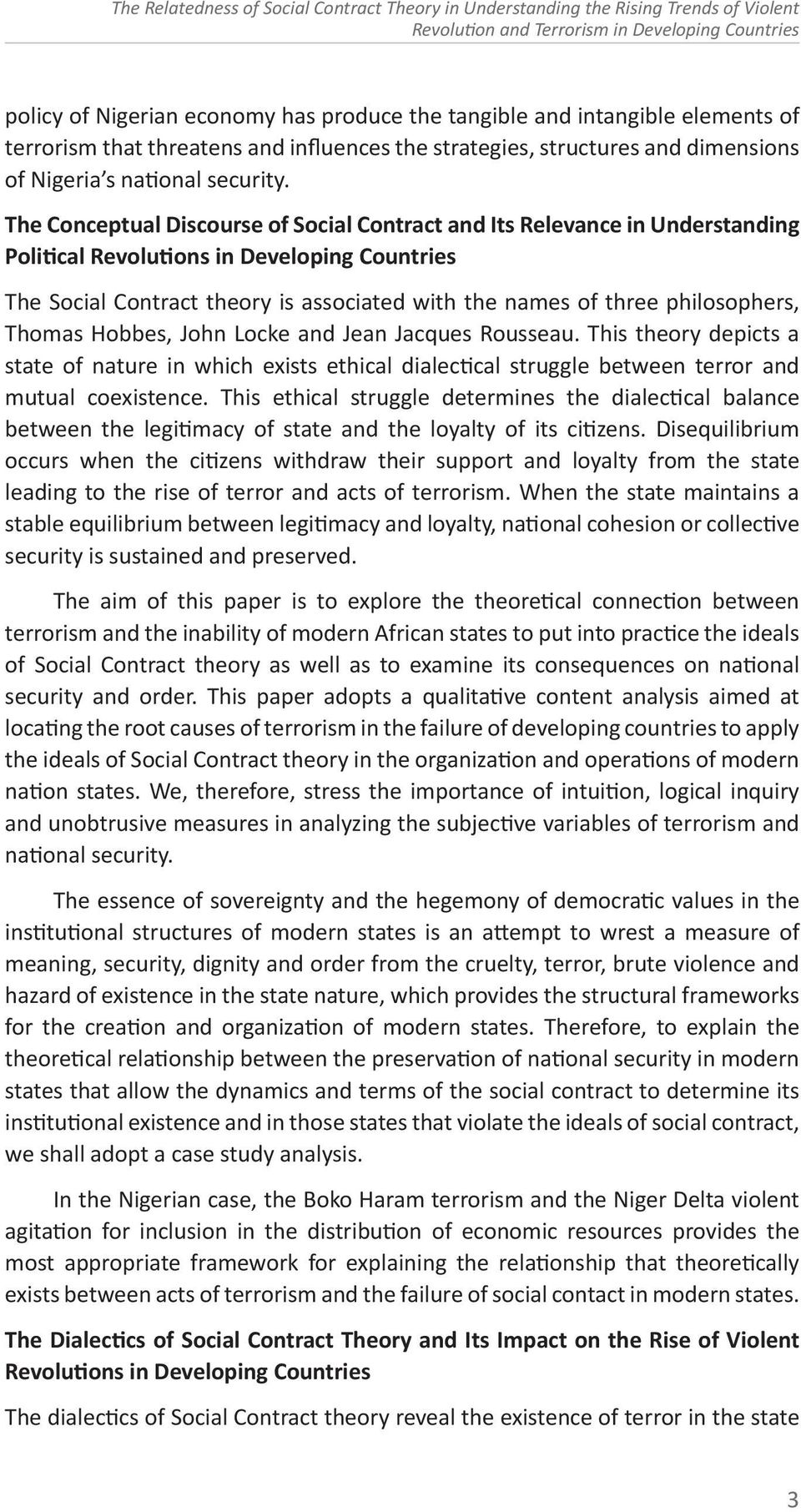 The Conceptual Discourse of Social Contract and Its Relevance in Understanding Political Revolutions in Developing Countries The Social Contract theory is associated with the names of three
