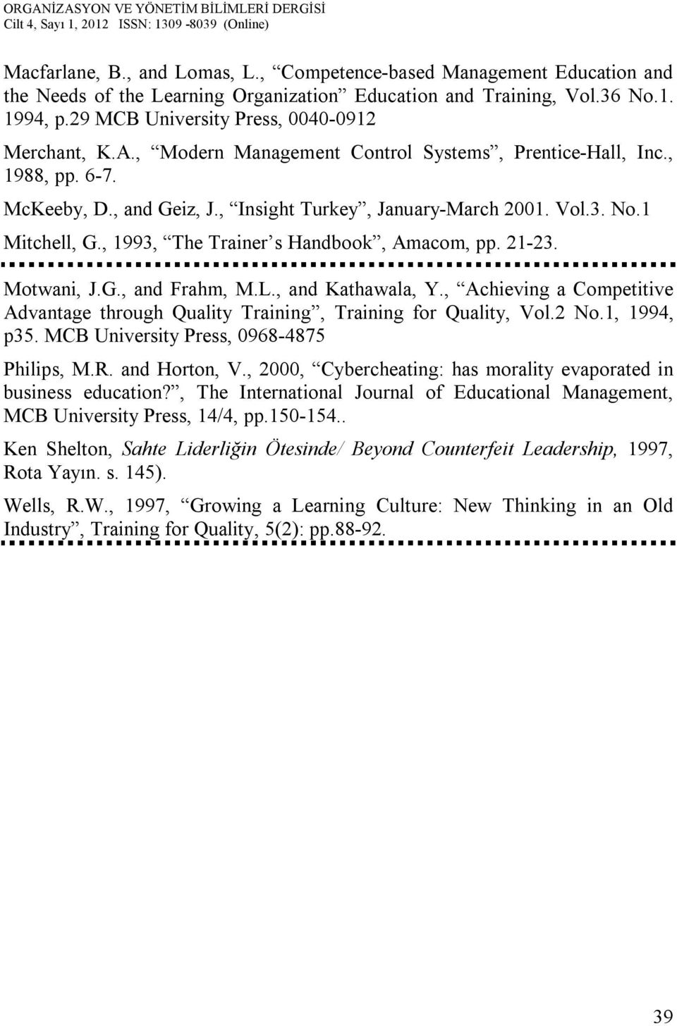 1 Mitchell, G., 1993, The Trainer s Handbook, Amacom, pp. 21-23. Motwani, J.G., and Frahm, M.L., and Kathawala, Y.