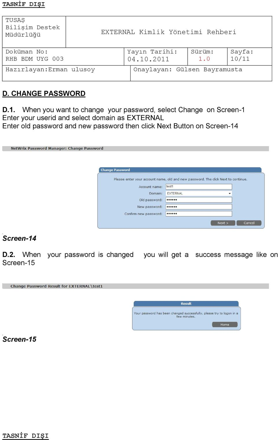 password and new password then click Next Button on Screen-14 Screen-14 D.2.