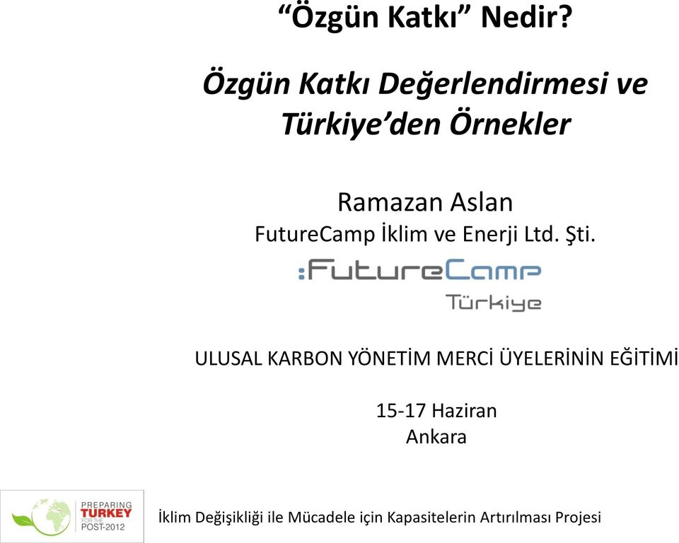 Aslan FutureCamp İklim ve Enerji Ltd. Şti.