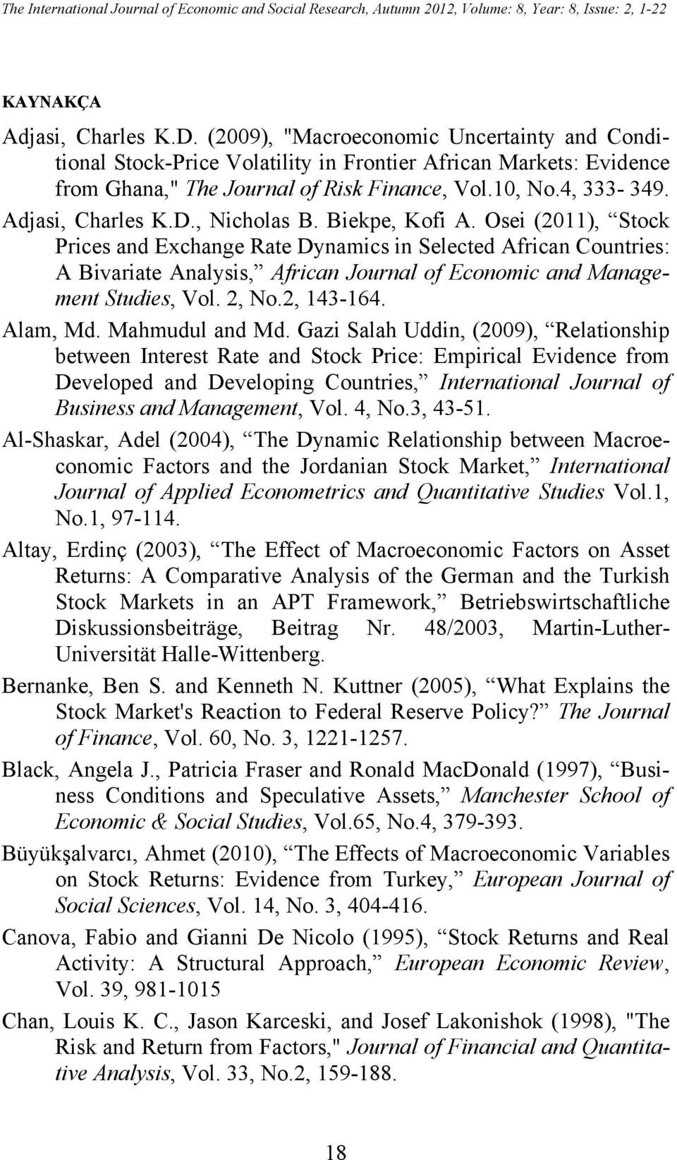 , Nicholas B. Biekpe, Kofi A. Osei (2011), Stock Prices and Exchange Rate Dynamics in Selected African Countries: A Bivariate Analysis, African Journal of Economic and Management Studies, Vol. 2, No.