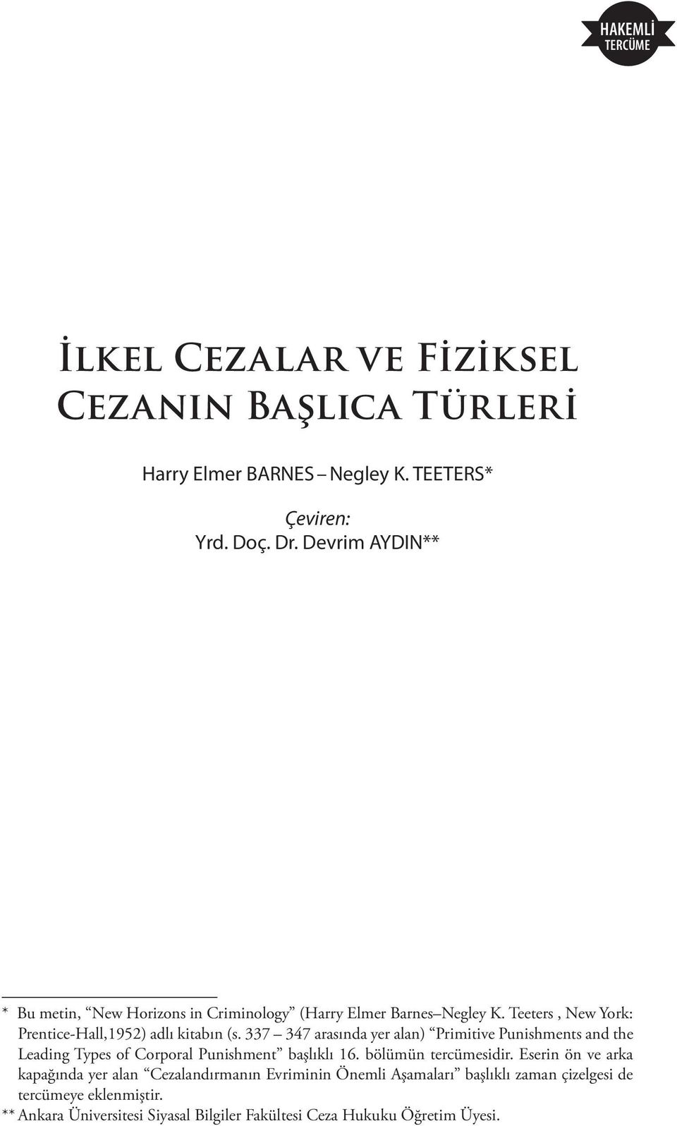 337 347 arasında yer alan) Primitive Punishments and the Leading Types of Corporal Punishment başlıklı 16. bölümün tercümesidir.