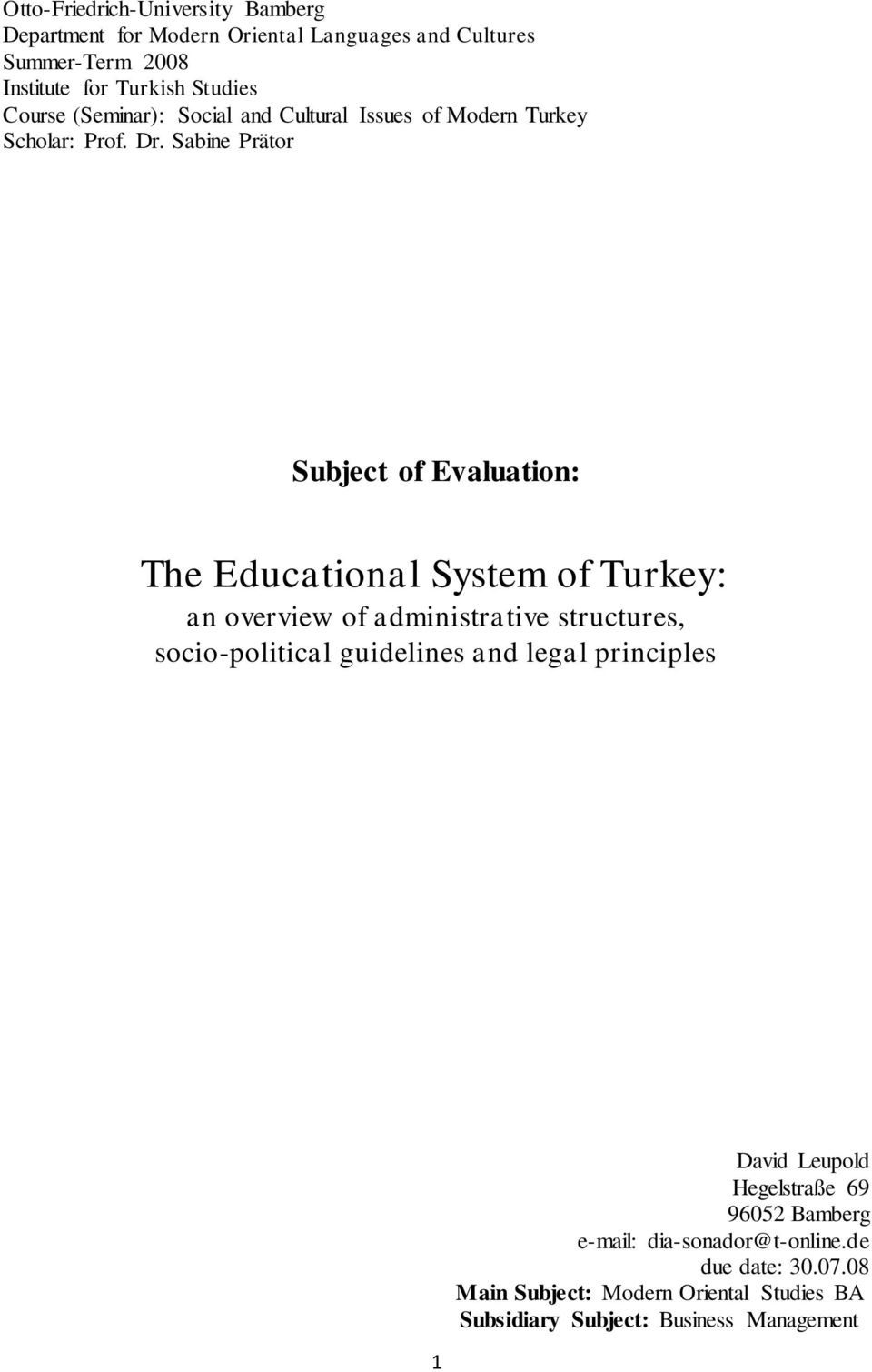 Sabine Prätor Subject of Evaluation: The Educational System of Turkey: an overview of administrative structures, socio-political