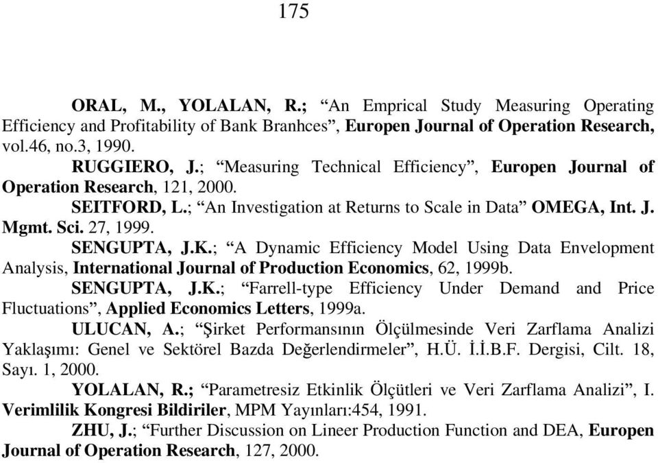 ; A Dnamic Efficienc Model Using Data Envelopment Analsis, International Journal of Production Economics, 62, 1999b. SEGUPTA, J.K.