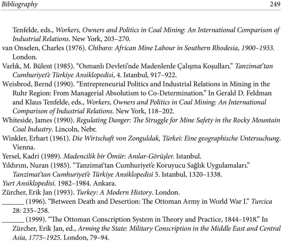 Istanbul, 917 922. Weisbrod, Bernd (1990). Entrepreneurial Politics and Industrial Relations in Mining in the Ruhr Region: From Managerial Absolutism to Co-Determination. In Gerald D.