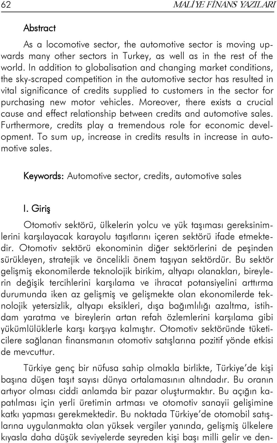 purchasing new motor vehicles. Moreover, there exists a crucial cause and effect relationship between credits and automotive sales.