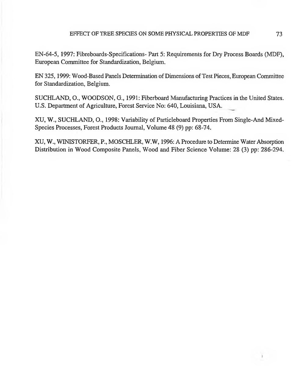 , 1991: Fiberboard Manufacturing Practices in the United States. U.S. Department of Agriculture, Forest Service No: 640, Louisiana, USA. XU, W., SUCHLAND, O.