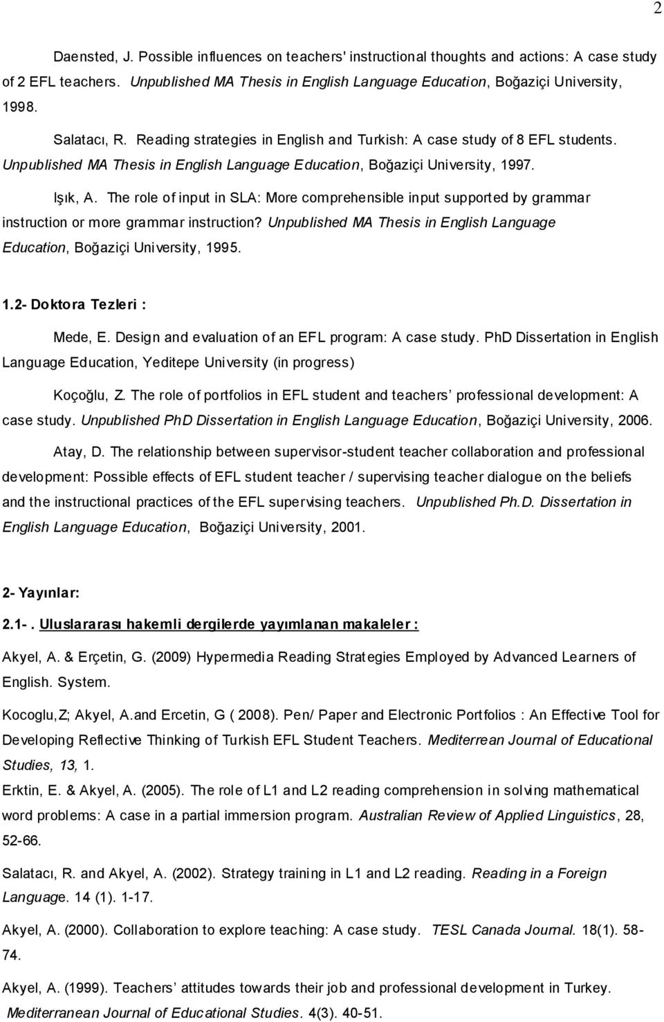 The role of input in SLA: More comprehensible input supported by grammar instruction or more grammar instruction? Unpublished MA Thesis in English Language Education, Boğaziçi University, 19