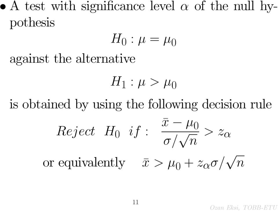 obtained by using the following decision rule x