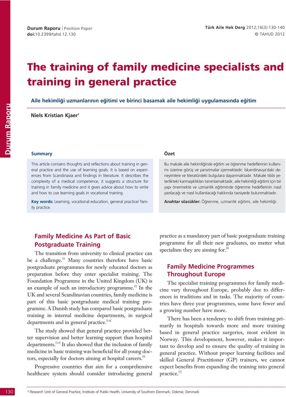 uygulamas nda e itim Niels Kristian Kjaer 1 Summary Özet This article contains thoughts and reflections about training in general practice and the use of learning goals.