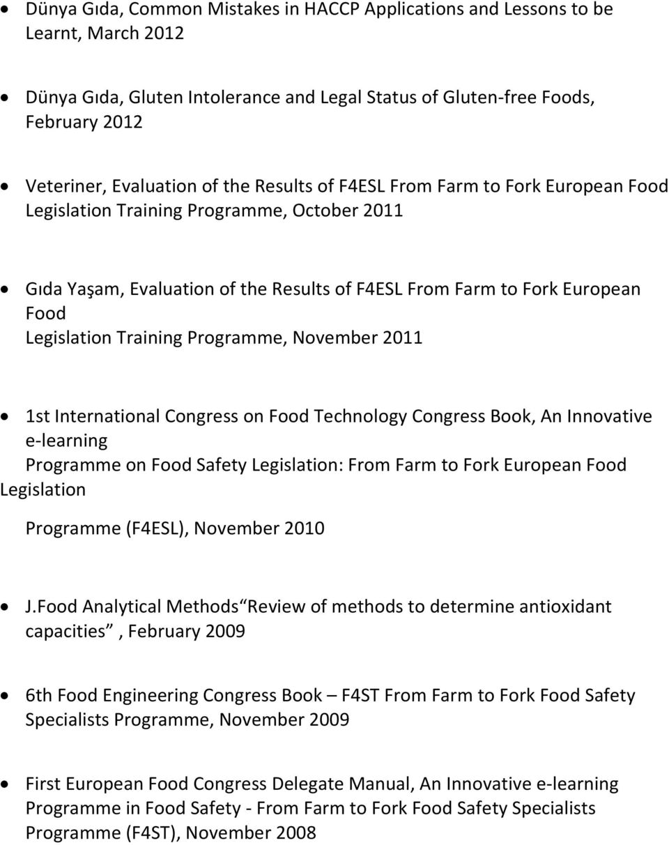 Programme, November 2011 1st International Congress on Food Technology Congress Book, An Innovative e-learning Programme on Food Safety Legislation: From Farm to Fork European Food Legislation