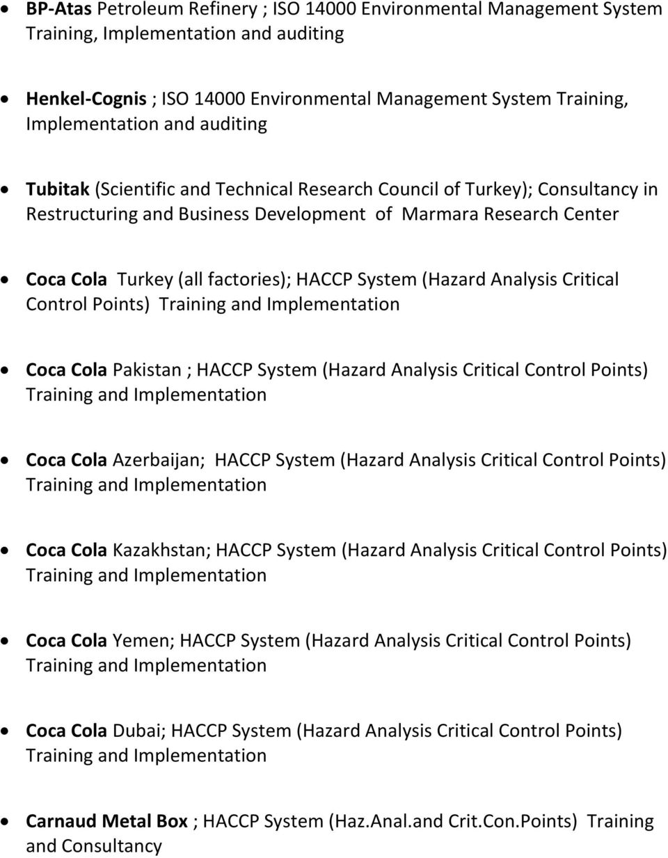 (Hazard Analysis Critical Control Points) Training and Implementation Coca Cola Pakistan ; HACCP System (Hazard Analysis Critical Control Points) Training and Implementation Coca Cola Azerbaijan;