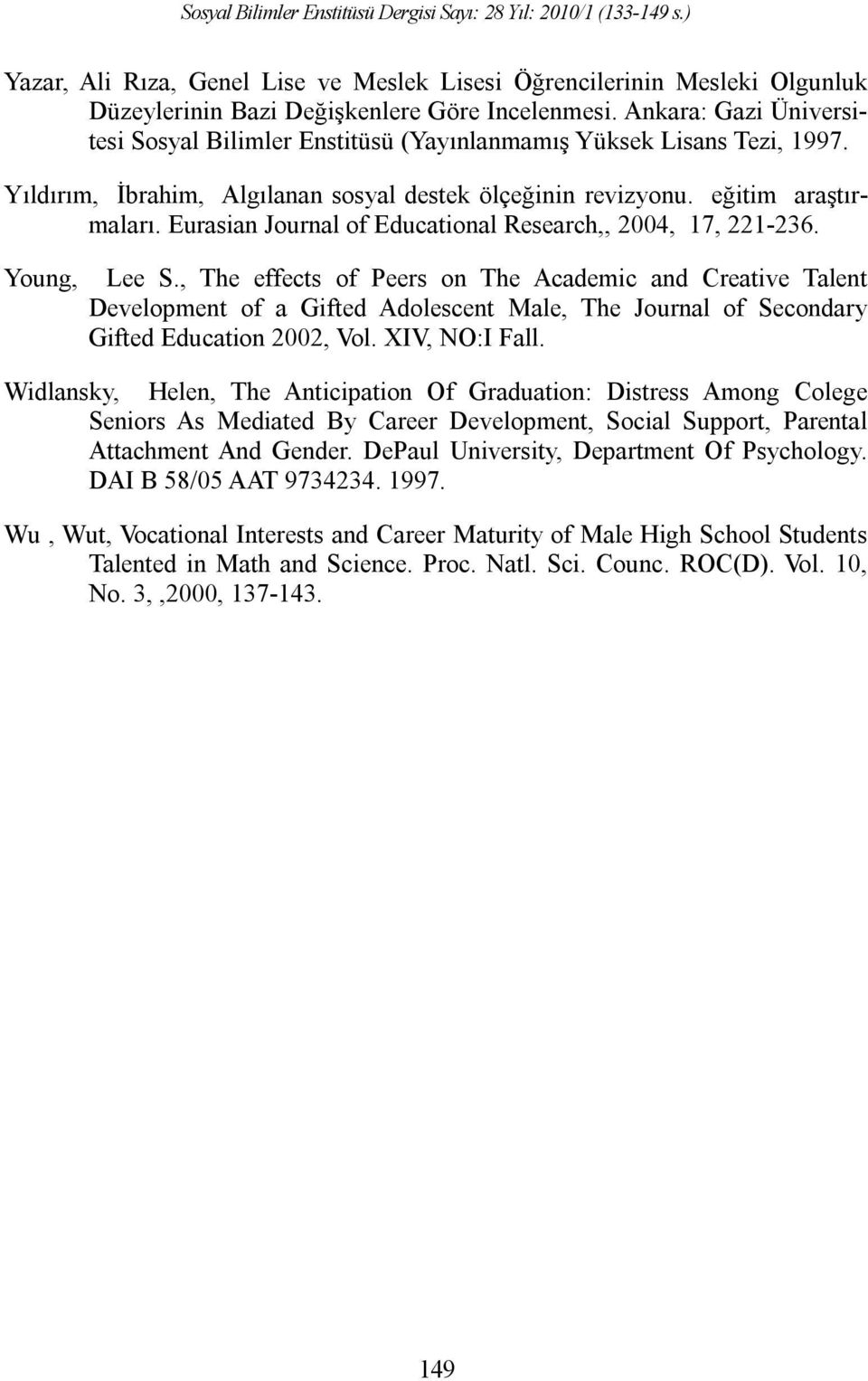 Eurasian Journal of Educational Research,, 2004, 17, 221-236. Young, Lee S.