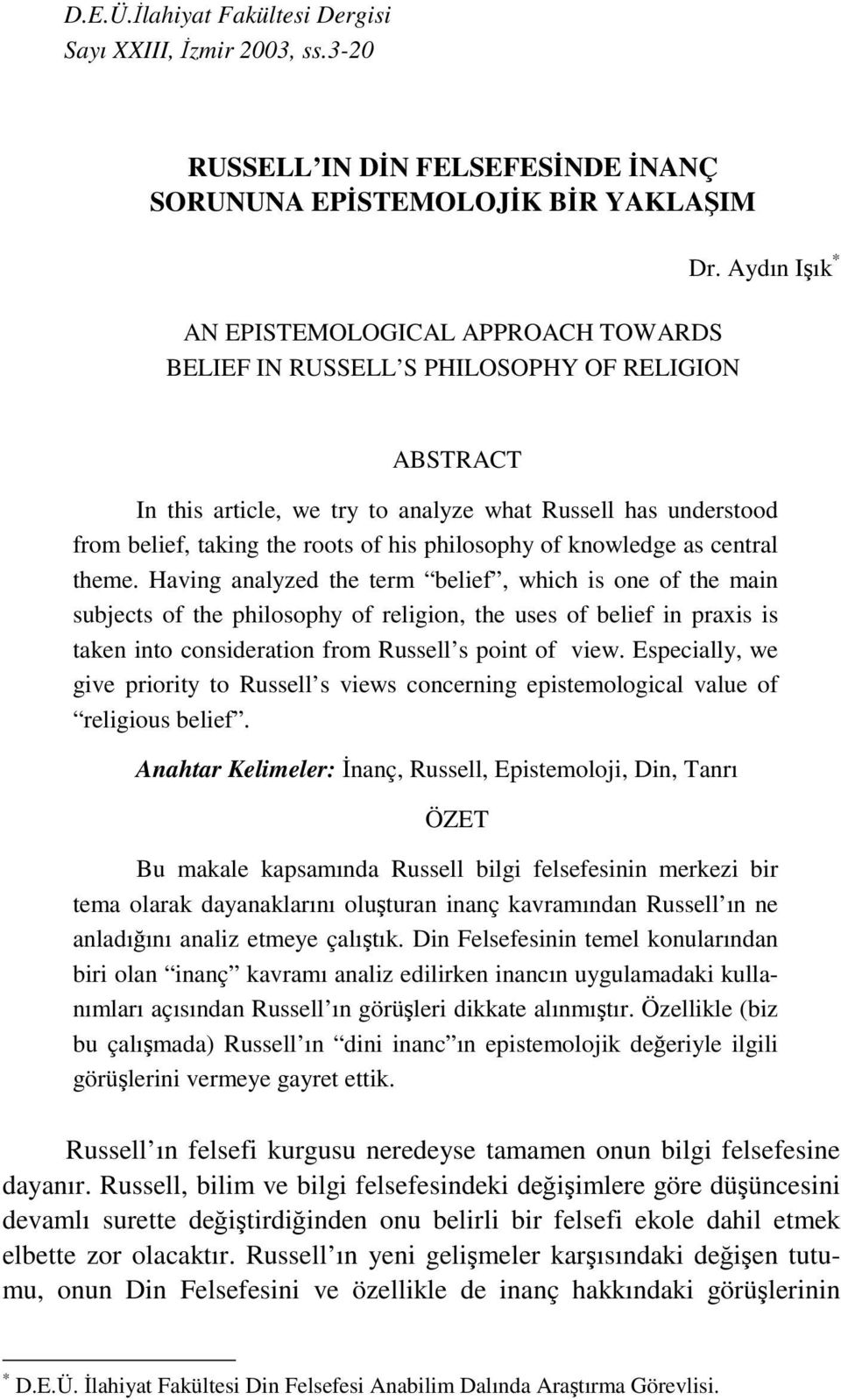 philosophy of knowledge as central theme.