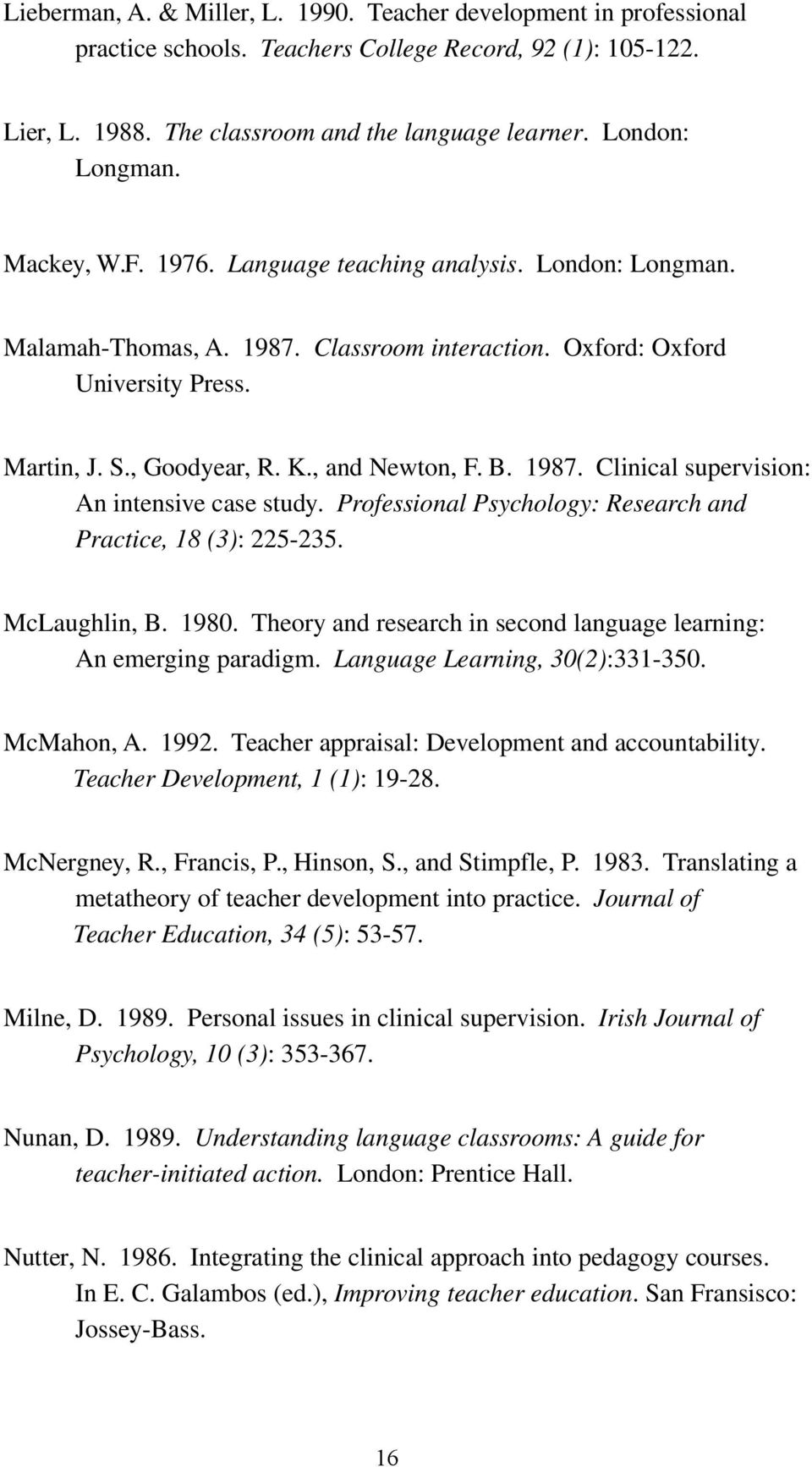 Professional Psychology: Research and Practice, 18 (3): 225-235. McLaughlin, B. 1980. Theory and research in second language learning: An emerging paradigm. Language Learning, 30(2):331-350.