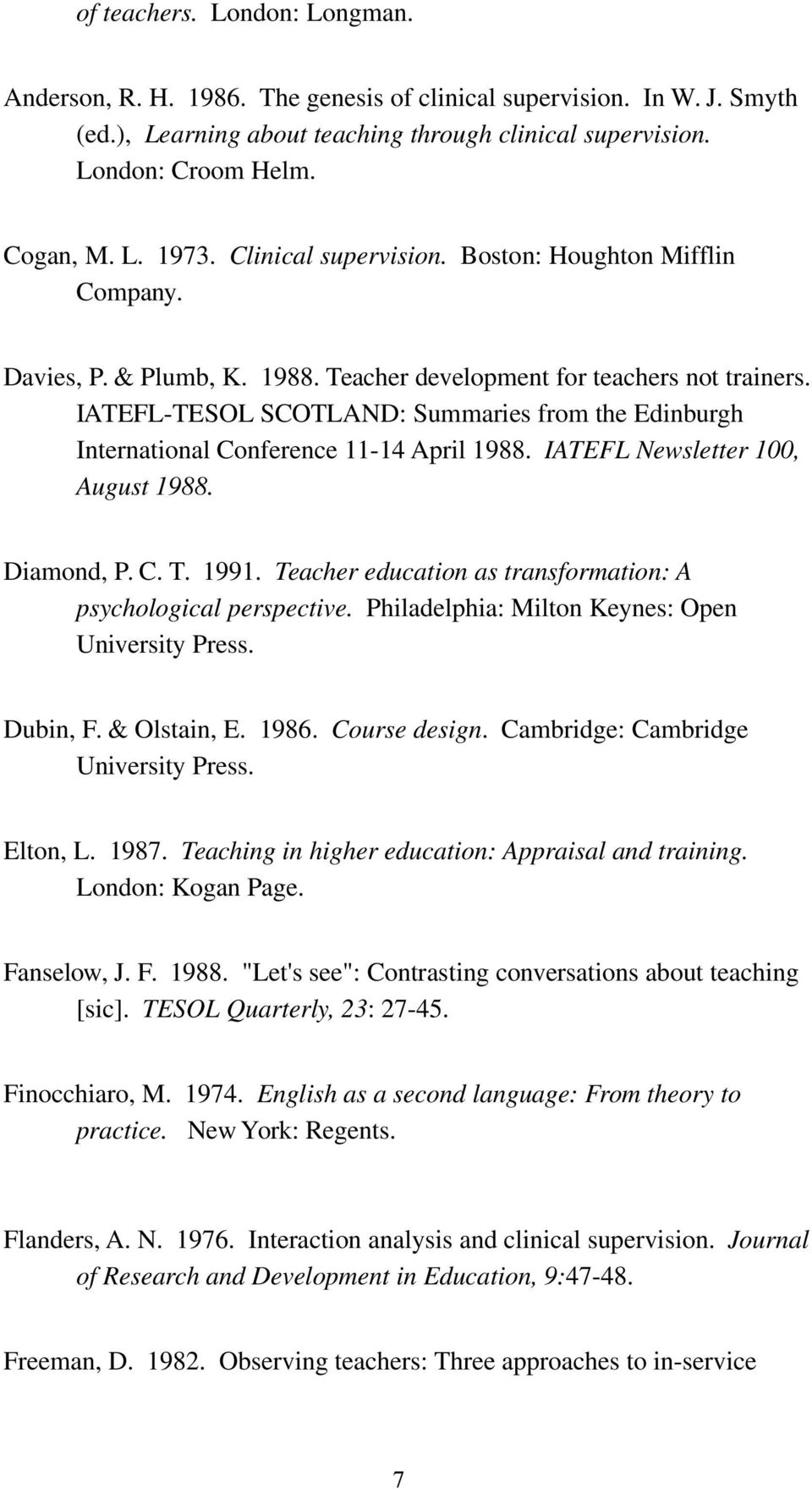 IATEFL-TESOL SCOTLAND: Summaries from the Edinburgh International Conference 11-14 April 1988. IATEFL Newsletter 100, August 1988. Diamond, P. C. T. 1991.