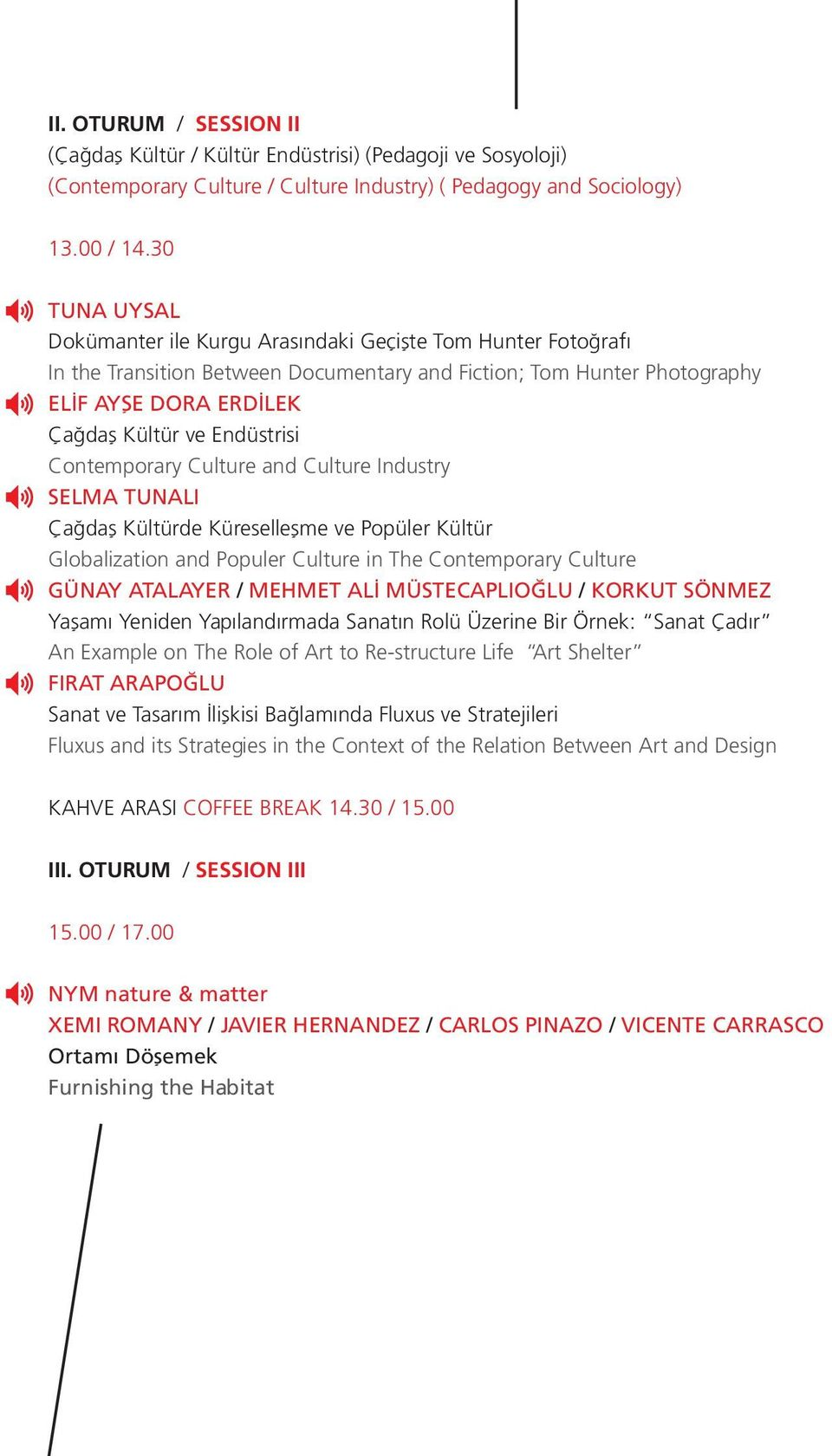 Contemporary Culture and Culture Industry SELMA TUNALI Çağdaş Kültürde Küreselleşme ve Popüler Kültür Globalization and Populer Culture in The Contemporary Culture GÜNAY ATALAYER / MEHMET ALİ