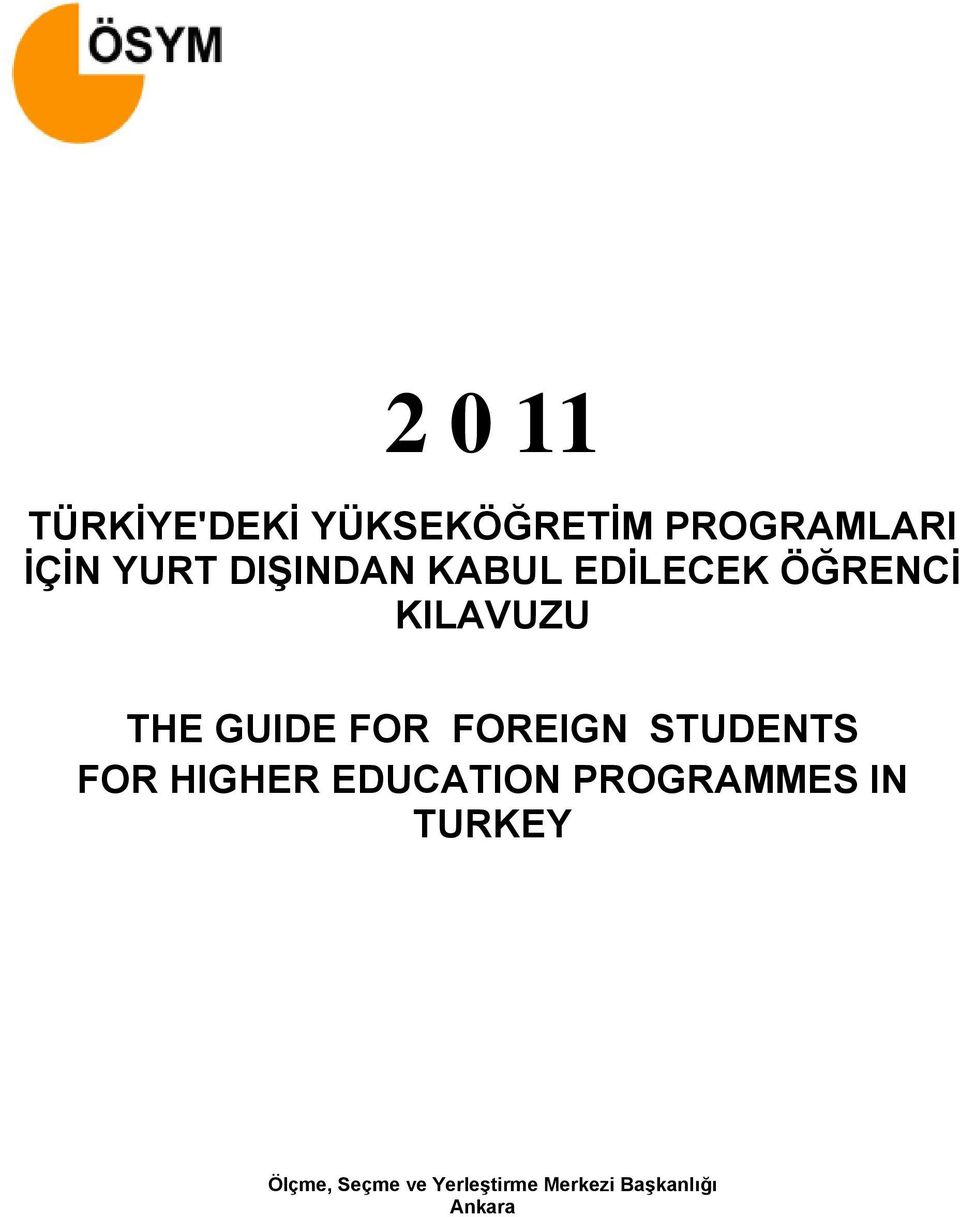 FOREIGN STUDENTS FOR HIGHER EDUCATION PROGRAMMES IN