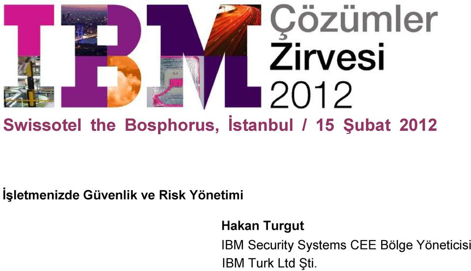 Yönetimi Hakan Turgut IBM Security