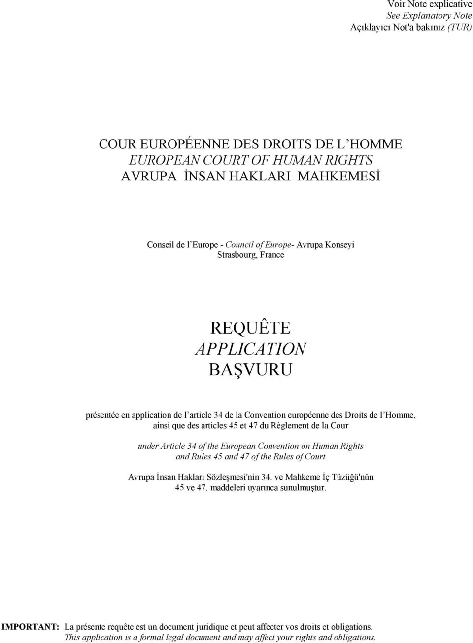 et 47 du Règlement de la Cour under Article 34 of the European Convention on Human Rights and Rules 45 and 47 of the Rules of Court Avrupa İnsan Haklarõ Sözleşmesi'nin 34.