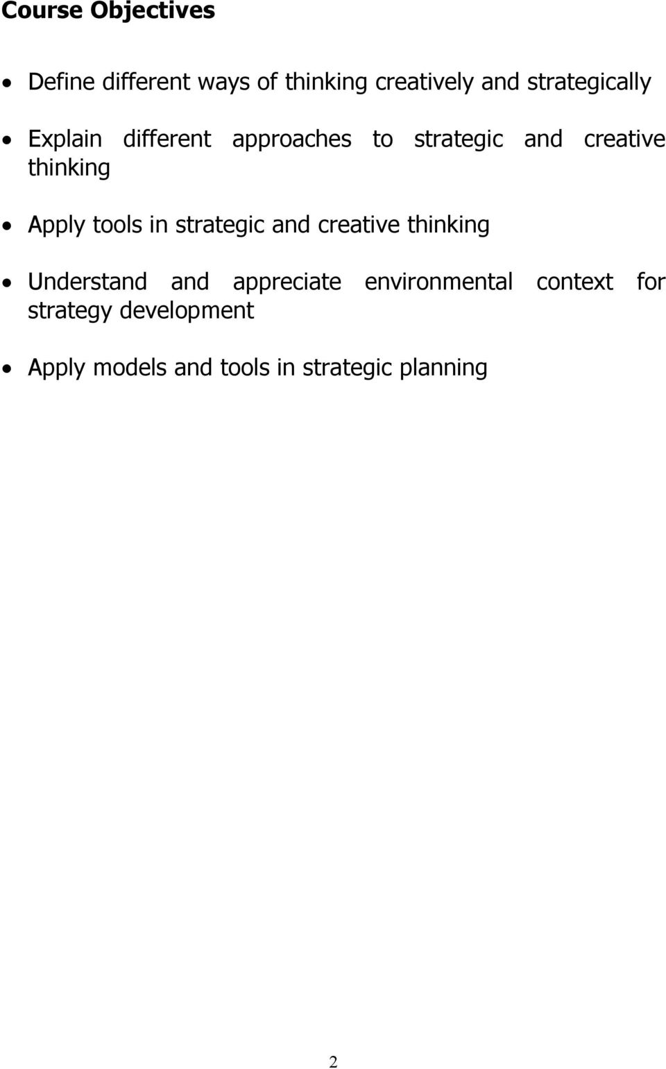 Apply tools in strategic and creative thinking Understand and appreciate