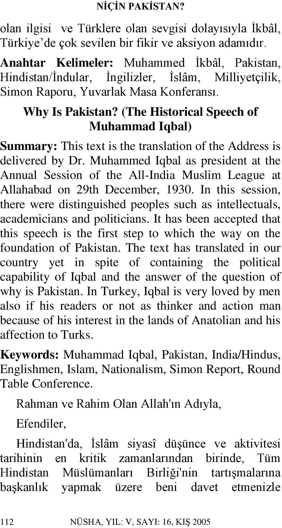 (The Historical Speech of Muhammad Iqbal) Summary: This text is the translation of the Address is delivered by Dr.