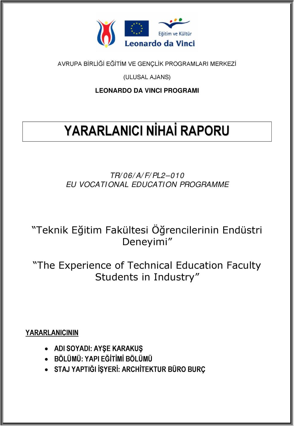 Endüstri Deneyimi The Experience of Technical Education Faculty Students in Industry