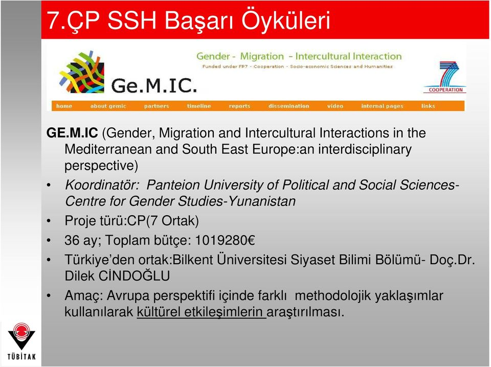 perspective) Koordinatör: Panteion University of Political and Social Sciences- Centre for Gender Studies-Yunanistan Proje
