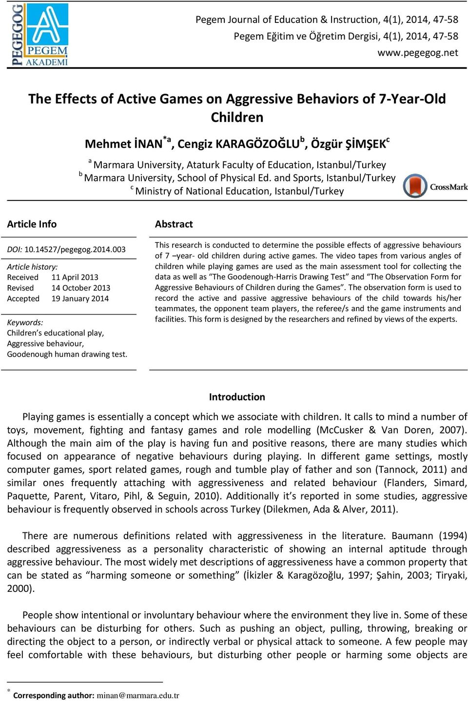 b Marmara University, School of Physical Ed. and Sports, Istanbul/Turkey c Ministry of National Education, Istanbul/Turkey Article Info DOI: 10.14527/pegegog.2014.