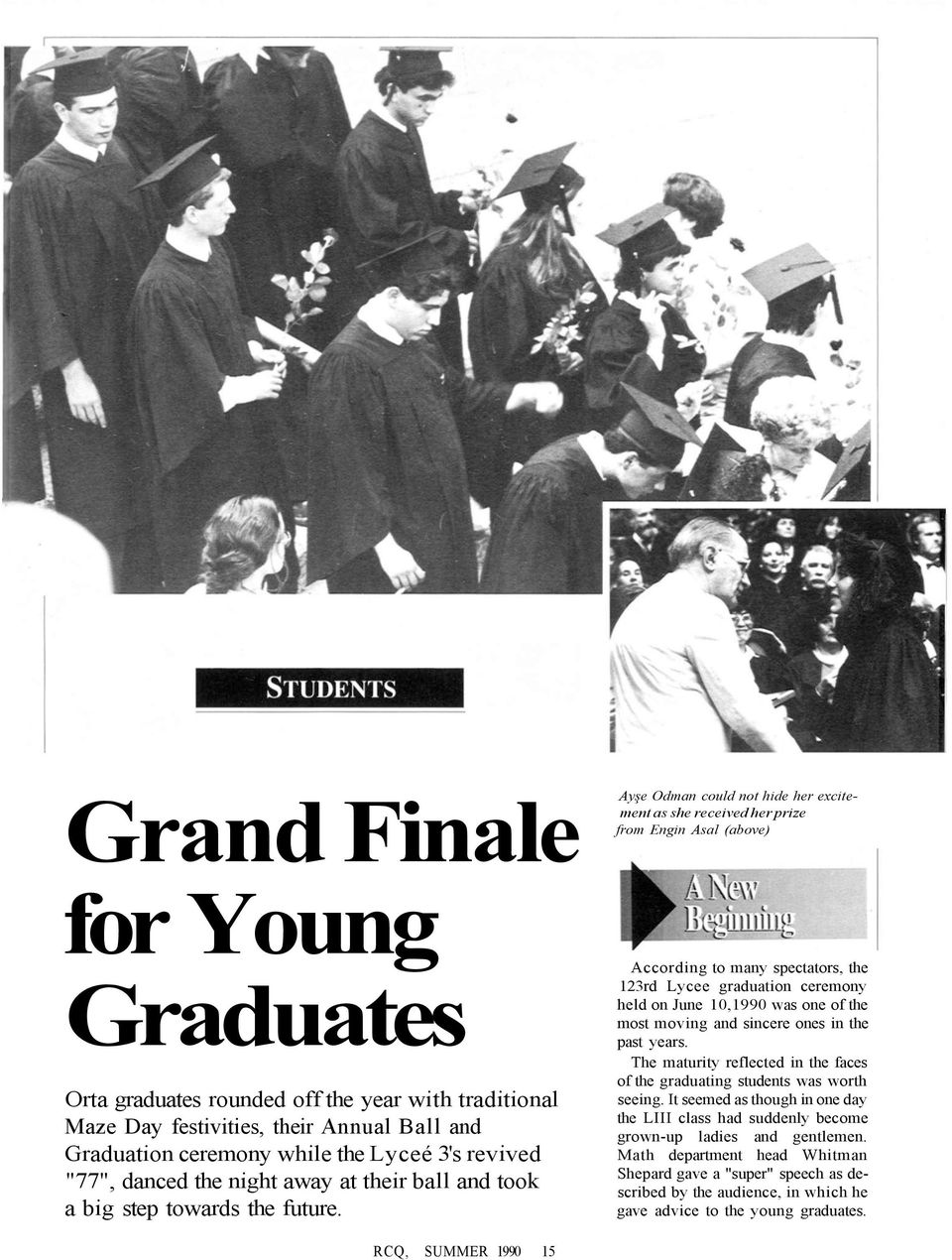 Ayşe Odman could not hide her excitement as she received her prize from Engin Asal (above) According to many spectators, the 123rd Lycee graduation ceremony held on June 10,1990 was one of the most