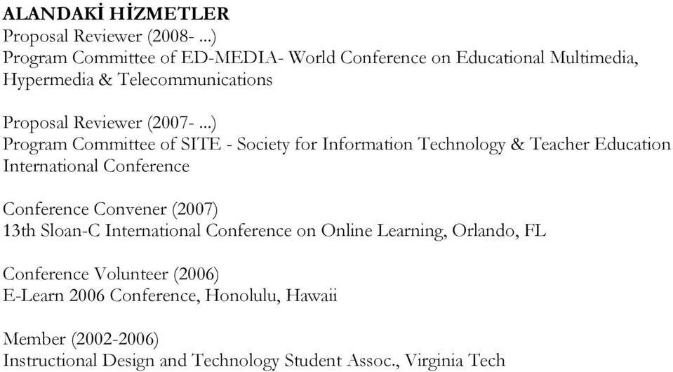 ..) Program Committee of SITE - Society for Information Technology & Teacher Education International Conference Conference Convener
