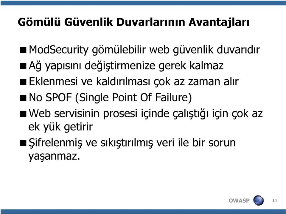zaman alır No SPOF (Single Point Of Failure) Web servisinin prosesi içinde