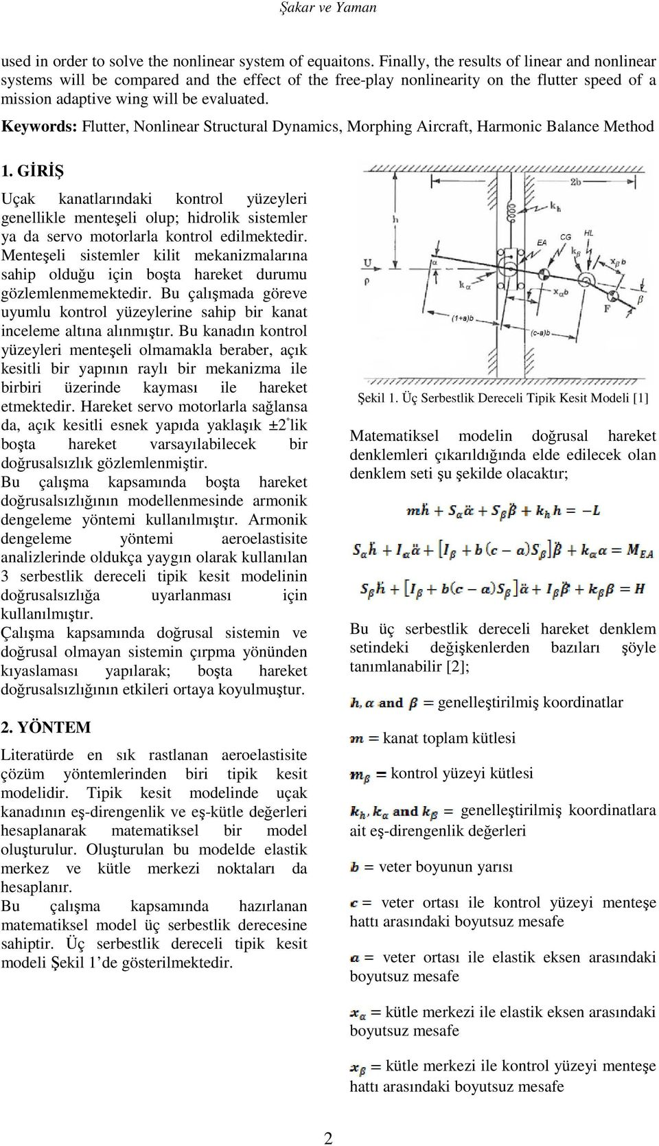 Keywords: Flutter, Nonlinear Structural Dynamics, Morphing Aircraft, Harmonic Balance Method 1.