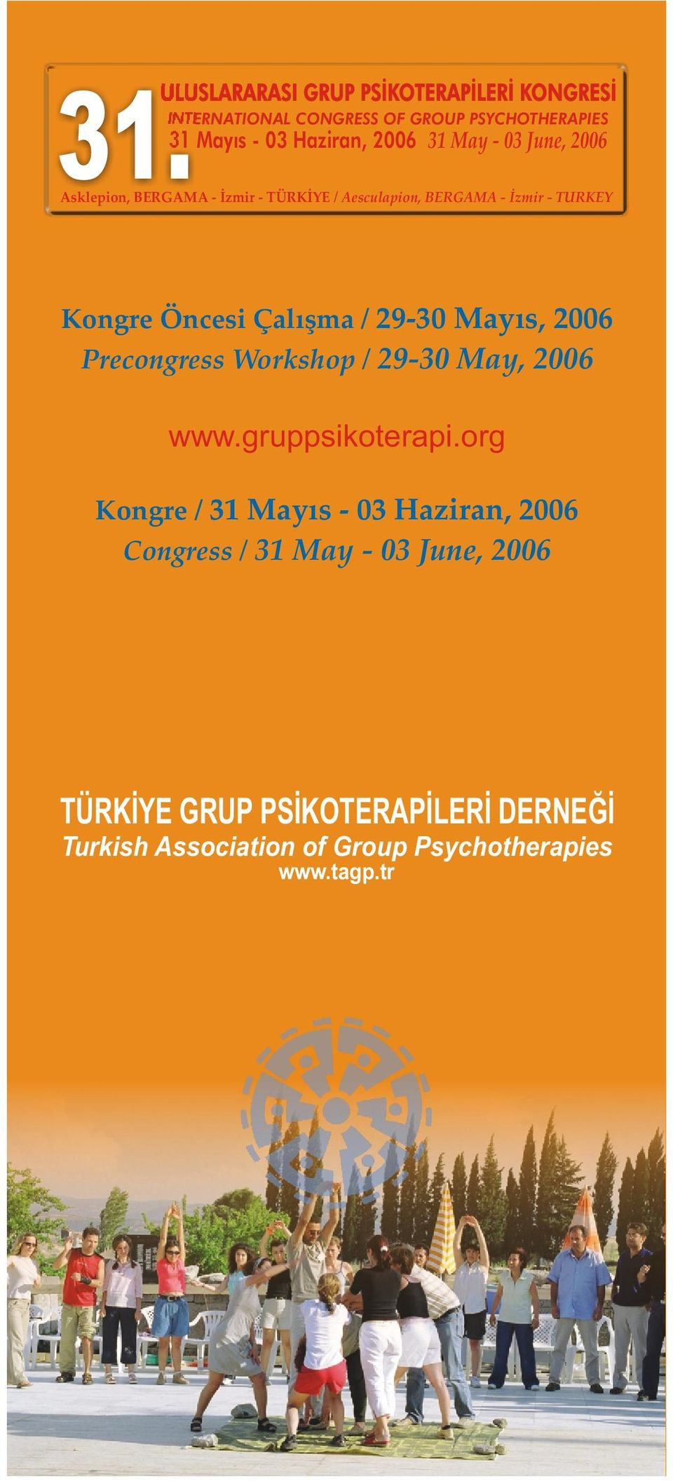 29-30 Mayýs, 2006 Precongress Workshop / 29-30 May, 2006 www.gruppsikoterapi.