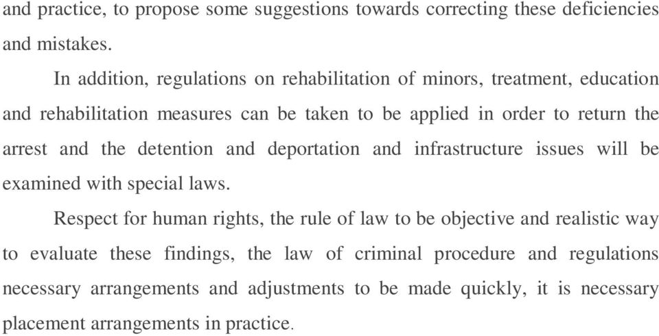 arrest and the detention and deportation and infrastructure issues will be examined with special laws.